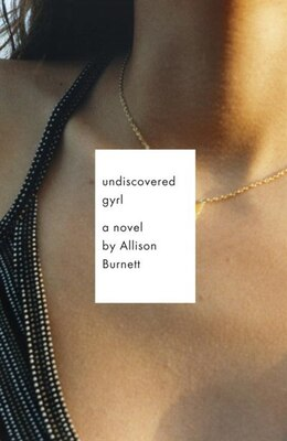 Book Undiscovered Gyrl: The Novel That Inspired The Movie Ask Me Anything by Allison Burnett