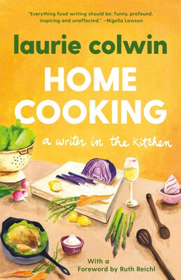 Book Home Cooking: A Writer In The Kitchen by Laurie Colwin