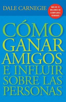 Book Cómo Ganar Amigos E Influir Sobre Las Personas by Dale Carnegie