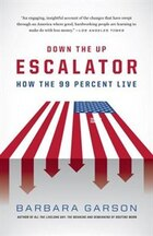 Down The Up Escalator: How The 99 Percent Live