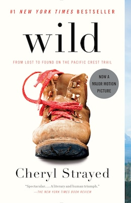 Book Wild: From Lost To Found On The Pacific Crest Trail by Cheryl Strayed