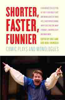 Shorter, Faster, Funnier: Comic Plays And Monologues by Eric Lane
