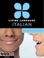 Living Language Italian, Essential Edition: Beginner Course, Including Coursebook, 3 Audio Cds, And…