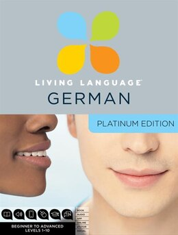 Book Living Language German, Platinum Edition: A Complete Beginner Through Advanced Course, Including 3… by Living Language