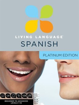 Book Living Language Spanish, Platinum Edition: A Complete Beginner Through Advanced Course, Including 3… by Living Language