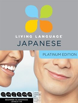 Book Living Language Japanese, Platinum Edition: A Complete Beginner Through Advanced Course, Including… by Living Language