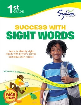 Book 1st Grade Success With Sight Words: Activities, Exercises, And Tips To Help Catch Up, Keep Up, And… by Sylvan Learning