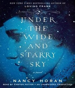 Book Under The Wide And Starry Sky: A Novel by Nancy Horan