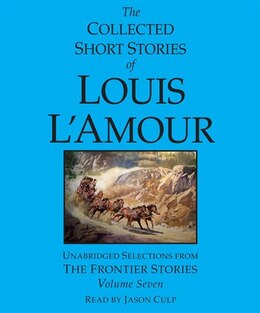Book The Collected Short Stories Of Louis L'amour: Volume 7: The Frontier Stories by LOUIS L'AMOUR