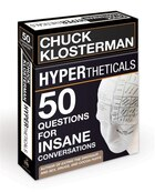 Hypertheticals: 50 Questions For Insane Conversations