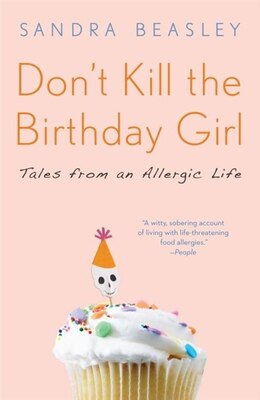 Book Don't Kill The Birthday Girl: Tales From An Allergic Life by Sandra Beasley