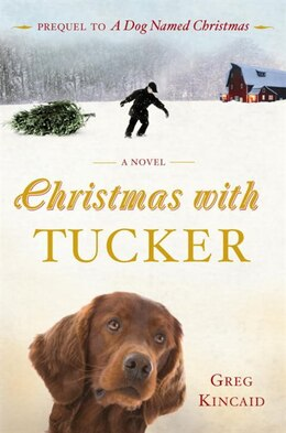 Book Christmas With Tucker by GREG KINCAID