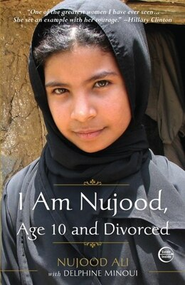 Book I Am Nujood, Age 10 And Divorced by Nujood Ali