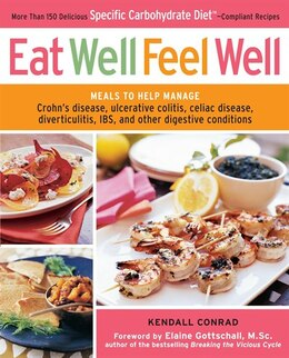 Book Eat Well, Feel Well: More Than 150 Delicious Specific Carbohydrate Diet(tm)-compliant Recipes by Kendall Conrad