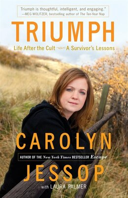 Book Triumph: Life After The Cult--a Survivor's Lessons by Carolyn Jessop