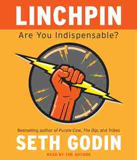 Linchpin: Are You Indispensable? de Seth Godin