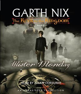 Book The Keys To The Kingdom #1: Mister Monday: The Keys To The Kingdom #1 by Garth Nix
