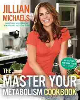 The Master Your Metabolism Cookbook: Master Your Metabolism by Jillian Michaels