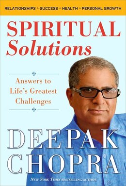 Book Spiritual Solutions: Answers To Life's Greatest Challenges by Deepak Chopra