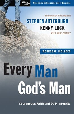 Book Every Man, God's Man: Every Man's Guide To...courageous Faith And Daily Integrity by Stephen Arterburn