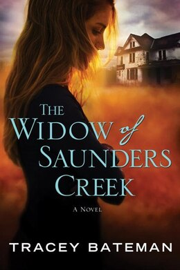 Book The Widow Of Saunders Creek: A Novel by Tracey Bateman