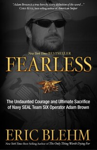 Fearless: The Undaunted Courage And Ultimate Sacrifice Of Navy Seal Team Six Operator Adam Brown