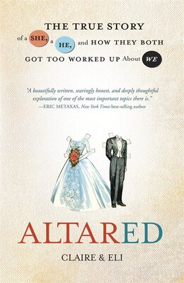 Book Altared: The True Story Of A She, A He, And How They Both Got Too Worked Up About We by Claire Claire