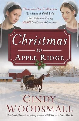 Book Christmas In Apple Ridge: Three-in-one Collection: The Sound Of Sleigh Bells, The Christmas Singing… by Cindy Woodsmall