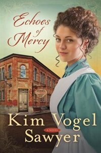 Book Echoes Of Mercy: A Novel by Kim Vogel Sawyer