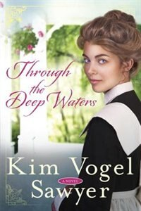 Book Through The Deep Waters: A Novel by Kim Vogel Sawyer