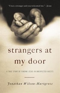 Book Strangers At My Door: A True Story Of Finding Jesus In Unexpected Guests by Jonathan Wilson-Hartgrove