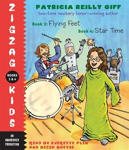 Book Zigzag Kids Collection: Books 3 And 4: #3: Flying Feet; #4: Star Time by Patricia Reilly Giff