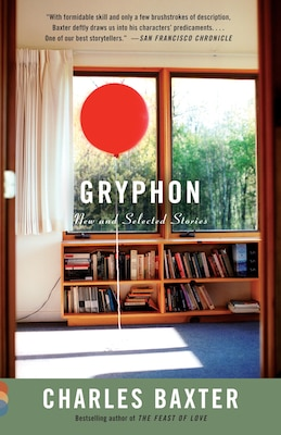 Book Gryphon: New And Selected Stories by Charles Baxter