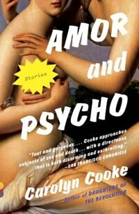 Book Amor And Psycho by Carolyn Cooke
