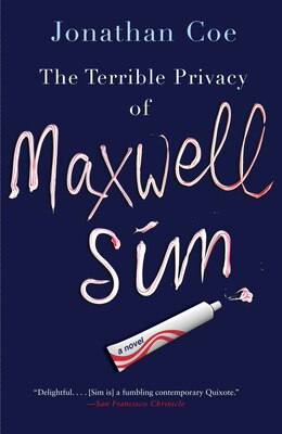 Book The Terrible Privacy Of Maxwell Sim by Jonathan Coe