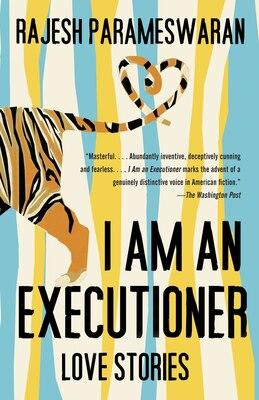 Book I Am An Executioner: Love Stories by Rajesh Parameswaran