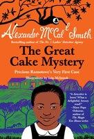 The Great Cake Mystery: Precious Ramotswe's Very First Case: A Precious Ramotswe Mystery For Young…