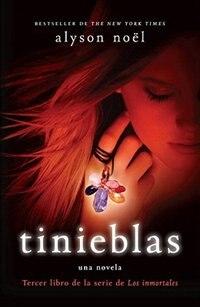 Book Tinieblas: Tercer Libro De La Serie De Los Inmortales by Alyson Noel