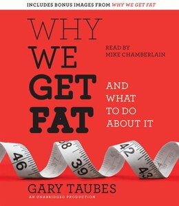 Book Why We Get Fat: And What to Do About It by Gary Taubes