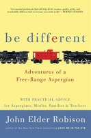 Be Different: Adventures Of A Free-range Aspergian With Practical Advice For Aspergians, Misfits…