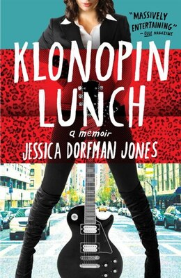 Book Klonopin Lunch: A Memoir by Jessica Dorfman Jones