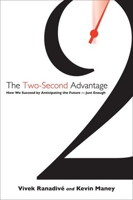 Book The Two-second Advantage: How We Succeed By Anticipating The Future--just Enough by Vivek Ranadive
