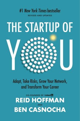 Book The Start-up Of You: Adapt To The Future, Invest In Yourself, And Transform Your Career by Reid Hoffman