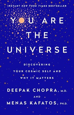 Book You Are The Universe: Discovering Your Cosmic Self And Why It Matters by Deepak Chopra