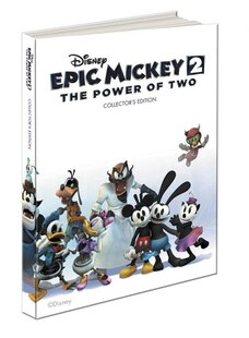 Disney Epic Mickey 2: The Power Of Two Collector's Edition: Prima Official Game Guide