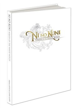 Book Ni No Kuni: Wrath Of The White Witch: Prima Official Game Guide by Howard Grossman