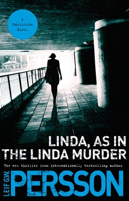 Book Linda, As In The Linda Murder: A Backstrom Novel by Leif Gw Persson