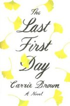 The Last First Day: A Novel