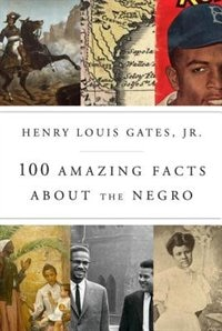 Book 100 Amazing Facts About The Negro by Henry Louis Gates