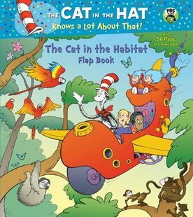 The Cat In The Habitat Flap Book (dr. Seuss/cat In The Hat)